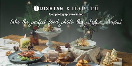 Dishtag X Habitu Food Photography Workshop tickets