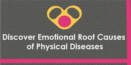 Discover Emotional Root Causes of Physical Diseases tickets
