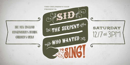 Sid the Serpent Who Wanted to Sing : A Children's Opera