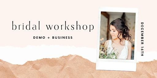BRIDAL WORKSHOP //  demo + business