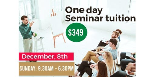 1 Day Seminar | Sunday  Dec 8th  (2019-12-08 starts at 9:30 AM)