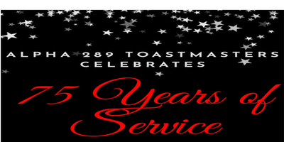 ALPHA TOASTMASTERS CLUB 289's 75TH ANNIVERSARY GALA