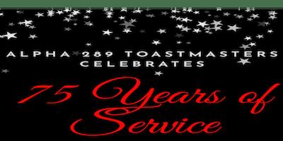 ALPHA TOASTMASTERS CLUB 289's 75TH ANNIVERSARY GALA