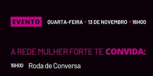 RODA DE CONVERSA - DESPERTAR DA MULHER