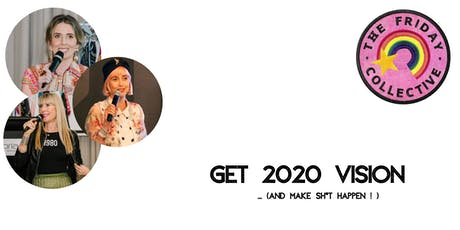 Get 2020 Vision (and make sh*t happen!) tickets