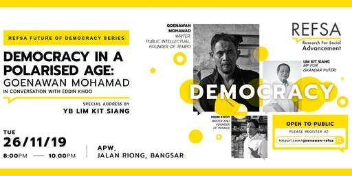Democracy in a Polarised Age: Goenawan Mohamad in conversation with Eddin Khoo