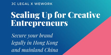 Scaling Up for Creative Entrepreneurs – Secure Your Brand Legally in HK tickets