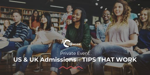 Private Event: US & UK Admissions - TIPS THAT WORK