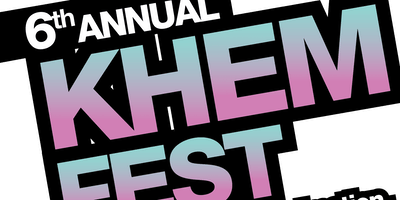 6th Annual Khem Fest and Khem Animation Film Festival