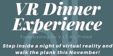 V.I.T.A.L ProJeX VR Dinner Fundraiser