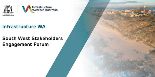 Infrastructure WA South West Stakeholders Engagement Forum: Bunbury