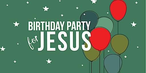 Birthday Party for Jesus