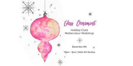 Glass Ornament - Holiday Card Watercolour Workshop tickets