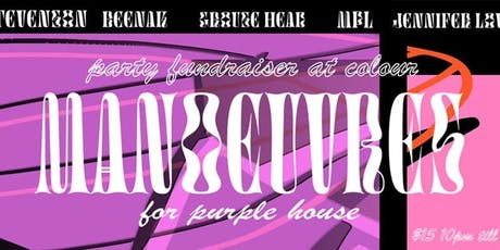 Manoeuvers for Purple House ✿ tickets