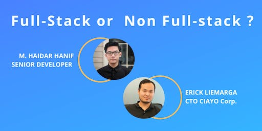 DEVELOPER TALKS #13 : Full-Stack or Non Full-stack ?