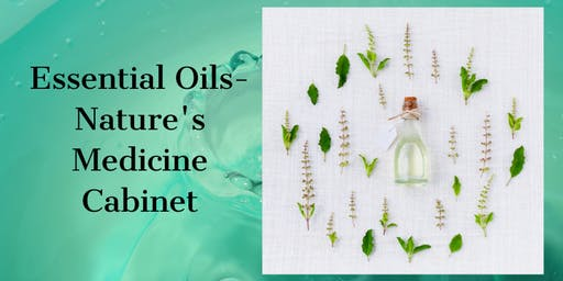 Essential Oils - Nature's Medicine Cabinet