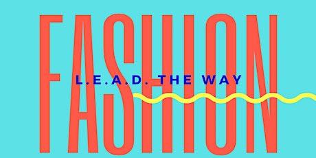 L.E.A.D The Way Fashion Show tickets