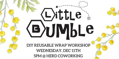 DIY Reusable Wrap Workshop @ The Herd with Little Bumble tickets