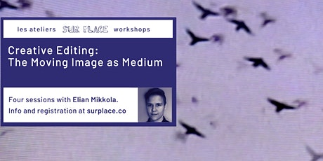 Creative Editing: The Moving Image as Medium billets