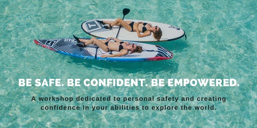 Be Safe. Be Confident. Be Empowered.