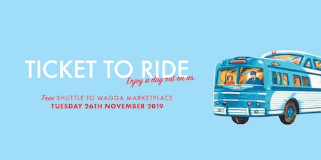 Ticket to Ride - Return ticket from Tumut to Wagga Marketplace! tickets