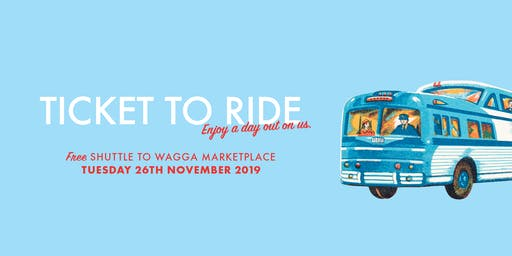 Ticket to Ride - Return ticket from Tumut to Wagga Marketplace!