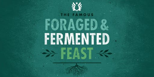 The Famous Foraged and Fermented Feast