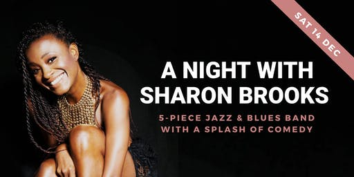 A Night with Sharon Brooks: 5-Piece Jazz & Blues Band with a splash of Comedy