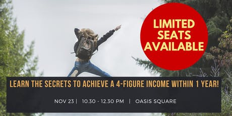 Learn The Secrets to Achieve a 4-Figure Income WITHIN 1 YEAR! tickets