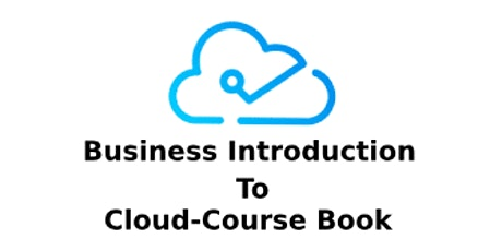 Business Introduction To Cloud 5 Days Training in San Diego, CA tickets