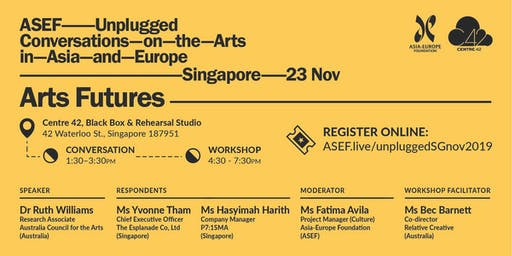 ASEF Unplugged-Singapore at Centre 42: Arts Futures