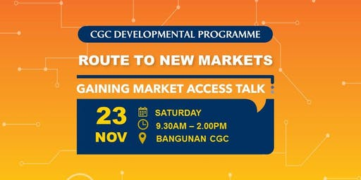 Gaining Market Access Talk Workshop @ Klang Valley