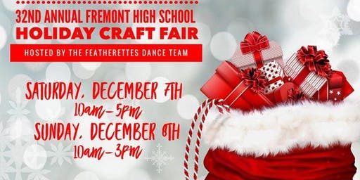 32nd Annual Fremont High School Holiday Craft Fair