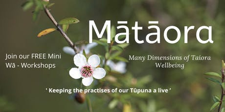 Mātāora - Many Dimension's of Toiora Wellbeing Maori Healers Expo tickets