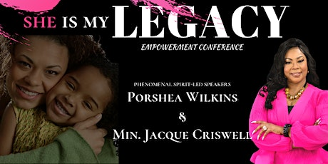 She is my LEGACY Empowerment Conference tickets