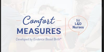 Comfort Measures for Labor & Delivery Nurses