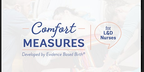 Comfort Measures for Labor & Delivery Nurses tickets