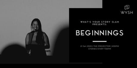 WYSH presents What's Your Story Slam - BEGINNINGS tickets
