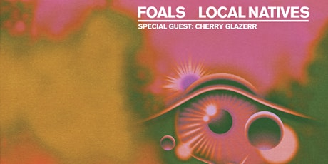 FOALS & LOCAL NATIVES tickets