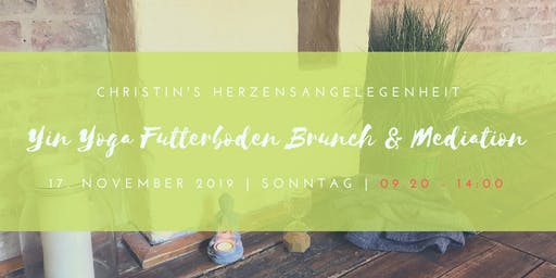Yin Yoga Futterboden Brunch & Meditation