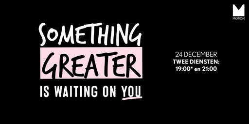 Something greater is waiting on you - MOTION kerst 2019