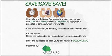 Save Time, Save Money, Save The Planet! entradas
