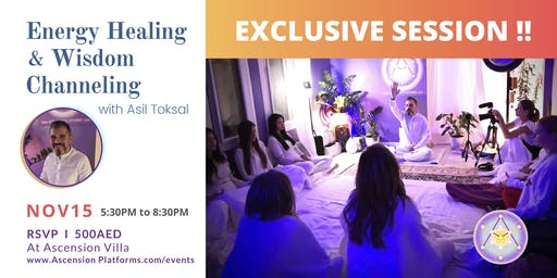 Asil Toksal - Small Group Healing & Channeling session - 15 Nov @AscensionVilla