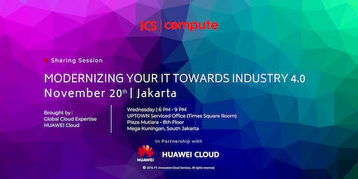 Sharing Session : Modernizing your IT Towards Industry 4.0