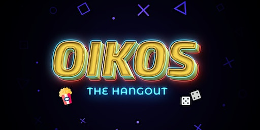 Oikos (The Hangout)