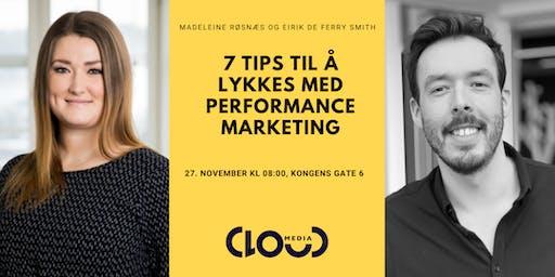7 tips til å lykkes med performance marketing