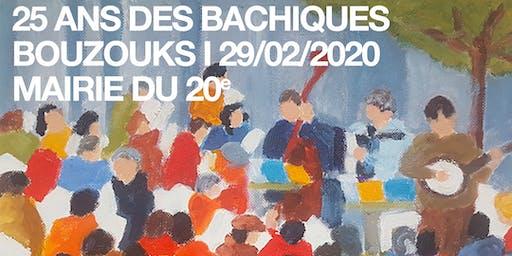 25 ANS DES BACHIQUES BOUZOUKS