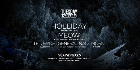 HOLLIDAY, MEOW, TELURYDE, GEN NAO, MORK — SOUNDPIECES tickets