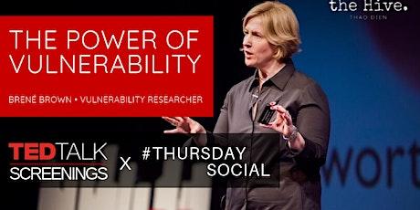 "TED Talk Screening x Thursday Social ""Power of Vulnerability tickets"