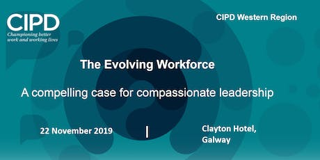 The Evolving Workforce - a compelling case for compassionate leadership tickets